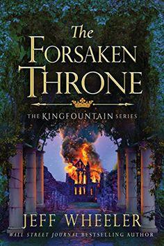 The Forsaken Throne (The Kingfountain Series Book 6) by Jeff Wheeler