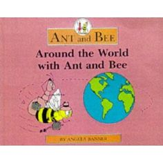 Around the World with Ant and Bee (Ant & Bee): Angela Banner