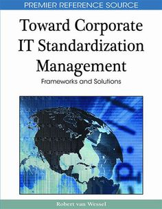 I'm selling Toward Corporate It Standardization Management: Frameworks and Solutions by Robert Van Wessel - $100.00 #onselz