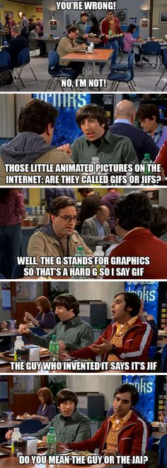 Funny pictures about Gif Or Jif? Oh, and cool pics about Gif Or Jif? Also, Gif Or Jif? The Big Theory, Big Bang Theory Funny, Big Bang Theory Quotes, Gif Or Jif, The Big Bang Therory, Funny Memes, Hilarious, Funniest Jokes, Funny Sarcasm