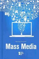 Opposing Viewpoints: Mass Media
