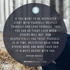 Respect Yourself, Treat Yourself, You Can Do, Love You, Bryant Mcgill, Reflection, Spirituality, Quotes, Life