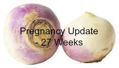 Weekly Pregnancy Symptoms & Update - 27 Weeks Pregnant - www.mamamim.com