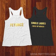 """Gold Metallic Feyonce and SIngle Ladies Bachelorette Party Shirts - You're the bride to be! A fiancee now! Snap up this cute """"Feyonce"""" tank top to show how flawless you are. Wear this trendy top to your bachelorette party or anytime before you say I DO! #feyonce #bride #wedding #bacheloretteparty"""
