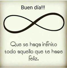 Que se haga infinito todo aquello que te haga feliz!!