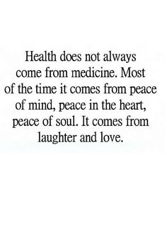 Quotes There's a way to be healed without medicine and that is by finding peace of mind and heart.
