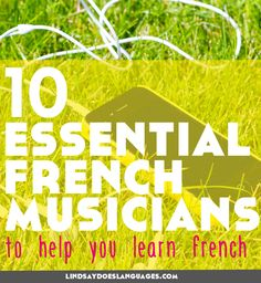 10 Essential French Musicians to Help You Learn French. In need of some musical inspiration to help you learn French? Here are my favourite 10 essential French musicians to help you learning French. Oui oui! Lindsay Does Languages blog