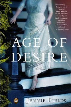 The Age of Desire: A Novel by Jennie Fields, http://www.amazon.com/dp/B0072O032W/ref=cm_sw_r_pi_dp_UxYzsb0NR1QP5