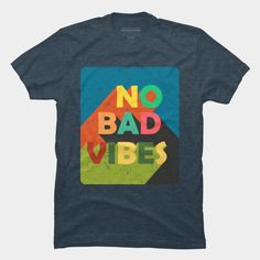 NO BAD VIBES T Shirt By Olaart Design By Humans Good Vibes Shirt, Muscle Tanks, Long Sleeve Tees, Tank Man, Pullover, Hoodies, Mens Tops, T Shirt, Design