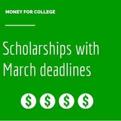 92 college scholarships and contests with March deadlines.