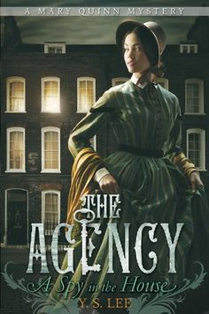 The Agency 1: A Spy in the House by Y.S. Lee. $7.99. Series - The Agency (Book 1). Reading level: Ages 12 and up. Author: Y.S. Lee. Publisher: Candlewick; Reprint edition (February 8, 2011)