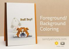 Gerda Steiner's Howl About You Dog Card with Foreground Background Coloring Tutorial by Sandy Allnock.
