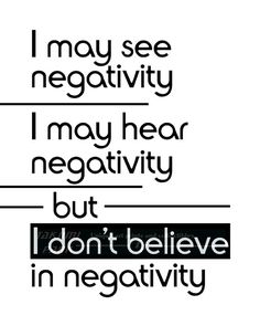 """This inspirational quote art is called """"I may see negativity, I may hear negativity, but I don't believe in negativity."""" The inspiring art is a black and white photo print. It can be found @etsy on Takumi Park. The quote print is available in different sizes. Custom sizes can be requested. The Inspirational art print is $12.88 and up."""