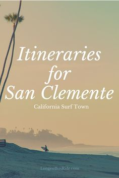 Itineraries for San Clemente, California include beaches, surf camp, relaxing accommodation and delicious food!