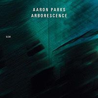 My review of Aaron Parks' long overdue second album - his first for ECM - Arborescence, today at All About Jazz: