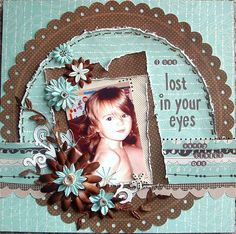 Layout: Lost in Your Eyes *My Creative Scrapbook*