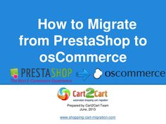 how-to-migrate-from-prestashop-to-oscommerce by Cart2Cart via Slideshare