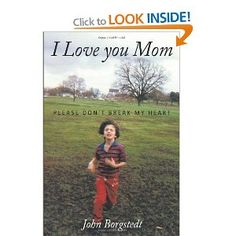 "Book: ""A true story of one boy's journey through a childhood of physical, mental, and emotional abuse. John endured neglect, isolation, physical beatings, mental degradation and malevolent admissions into numerous mental institutions, and eventual attempted murder within the custodial supervision of his unscrupulous mother."""