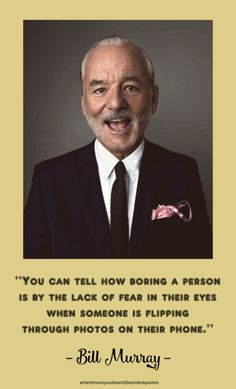 No lack of fear in my eyes…LOL Let Her Go, Let It Be, Bill Murray, When Someone, Wise Words, Feel Good, I Can, Laughter, Knowledge