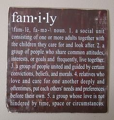 Distressed Family Definition Sign - Crafts by Amanda Great Quotes, Quotes To Live By, Me Quotes, Inspirational Quotes, Vinyl Quotes, Post Quotes, Love My Family, My Love, Family Wall