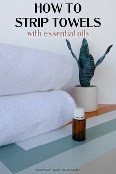 How to Strip Towels with Essential Oils - Recipes with Essential Oils Essential Oils For Laundry, Essential Oil Spray, Young Living Essential Oils, All Natural Cleaning Products, Diy Cleaning Products, Cleaning Solutions, Stripping Towels, Cleaning Fun, Cleaning Recipes