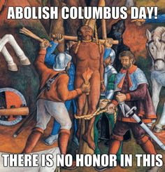 See why here: http://theoatmeal.com/comics/columbus_day