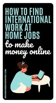 Although most work-at-home companies are based in the U.S, many do hire people from all parts of the world.You can get hired on a project, part-time, or even full-time basis, depending on the type of project, your skills, and availability. Payment for these international jobs also varies widely based on different factors including type, length, and complexity of each job. Start your worldwide online job search here! #workathome #hiring Earn Money Online Fast, Earn Money From Home, Work From Home Companies, Work From Home Jobs, Home Based Work, Customer Service Jobs, International Jobs, Typing Jobs, Jobs For Teens