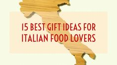 Best gift guide for Italian food lovers.