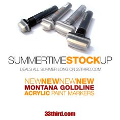 33third.com - Montana Acrylic Markers now in stock and shipping daily!!
