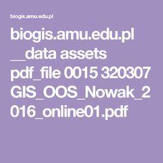 biogis.amu.edu.pl __data assets pdf_file 0015 320307 GIS_OOS_Nowak_2016_online01.pdf