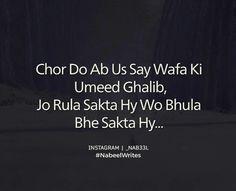 chor do ab us say wafa ki umeed ghalib jo rula sakya hy wo bhula bhe sakty ha