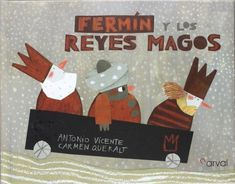 """Antonio Vicente / Carmen Queralt. """"Fermín y los Reyes Magos"""". Editorial Narval. (5-6 años)."""