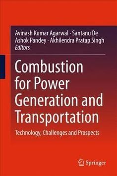 Combustion for Power Generation and Transportation: Technology, Challenges and Prospects