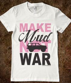 Make Mud Not War - Jeep XJ **