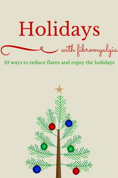 Be Our Guest Fridays {10}: Holidays with Fibromyalgia by Being the Imperfect Mom. Ten Ways to Reduce Flares & Enjoy the Holidays!