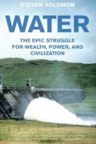 Water: The Epic Struggle for Wealth, Power, and Civilization: Steven Solomon. My sister sent me this book. I know I want to read it. Reading Online, Books Online, Water Scarcity, Water Branding, Beautiful Inside And Out, Date, Civilization, Fresh Water, The Twenties