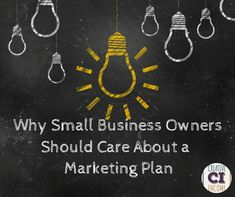 Why Small Business Owners Should Care About a Marketing Plan