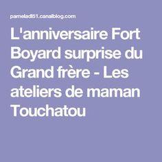 L'anniversaire Fort Boyard surprise du Grand frère - Les ateliers de maman Touchatou