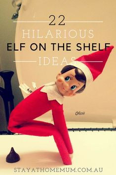 22 Hilarious Elf on the Shelf Ideas | Stay At Home Mum