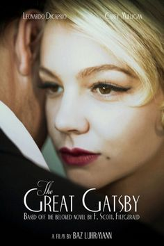 The Great Gatsby..Carey Mulligan, Leonardo DiCaprio, AND it's by Baz Luhrmann. Oh I can't wait!
