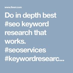 Fiverr freelancer will provide SEO services and do in depth best SEO keyword research that works including Number of Pages within 1 day Seo Basics, Seo Keywords, Best Seo, Seo Services, Search Engine Optimization, Research, It Works, Google, Search