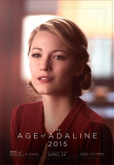 There is no better time to live than in the present… #Adaline's life is about to change forever, at last. See Blake Lively in The Age of #Adaline! - In theaters April 24.