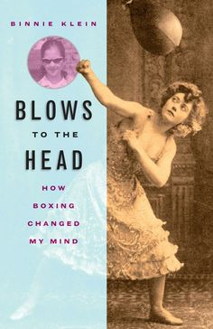 Blows to the Head How Boxing Changed my Mind by Binnie Klein I Am Confused, Fierce Women, Women Boxing, Book Writer, Top Quotes, Boxing Gloves, Strong Quotes, Change Me, My Mind