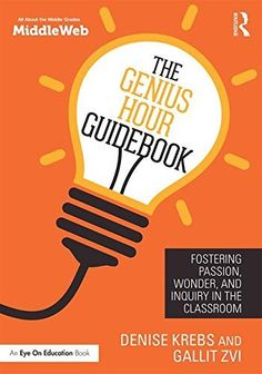 The Genius Hour Guidebook: Fostering Passion, Wonder, and Inquiry in the Classroom, http://www.amazon.co.uk/dp/1138937436/ref=cm_sw_r_pi_awdl_VVDexb1P8T28Q
