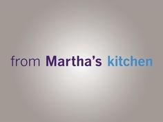 """FOOD! From Martha's Kitchen """"Adding a Twist to Classic Side Dishes"""" 