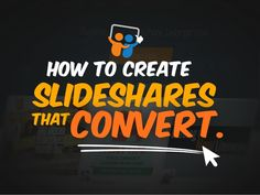 How to Create SlideShares That Convert @slidecomet by Slide Comet | Singapore Presentation Designer Agency via slideshare
