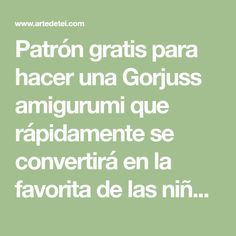Patrón gratis para hacer una Gorjuss amigurumi que rápidamente se convertirá en la favorita de las niñas.