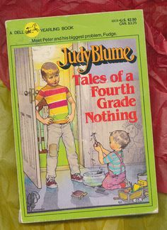 Tales of a Fourth Grade Nothing by Judy Blume.... Loved These Books Growing Up....