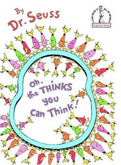 Oh, the Thinks You Can Think! (Beginner Books(R)) von Dr. Seuss, http://www.amazon.de/dp/0394831292/ref=cm_sw_r_pi_dp_UuWesb08QHFAW