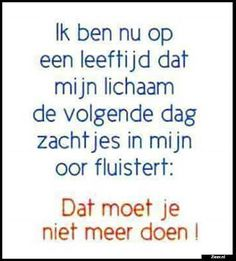 die is echt leuk. Words Quotes, Wise Words, Sayings, Best Quotes, Funny Quotes, Humor Quotes, Dutch Quotes, One Liner, Good Thoughts